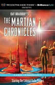 The Martian Chronicles A Radio Dramatization, Ray Bradbury