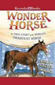 Wonder Horse The True Story of the World's Smartest Horse, Emily Arnold McCully