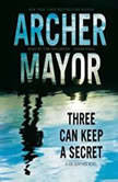 Three Can Keep a Secret A Joe Gunther Novel, Archer Mayor