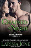 Chained by Night, Larissa Ione