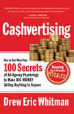 CaShvertising How to Use More than 100 Secrets of Ad-Agency Psychology to Make Big Money Selling Anything to Anyone, Drew Eric Whitman