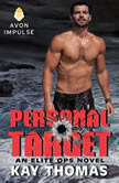 Personal Target An Elite Ops Novel, Kay Thomas