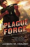 The Plague Forge The Dire Earth Cycle: Three, Jason M. Hough
