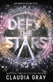 Defy the Stars, Claudia Gray