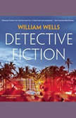 Detective Fiction, William  Wells