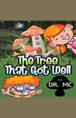 The Tree That Got Well Kids Story To Read, Dr. MC