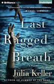 Last Ragged Breath, Julia Keller