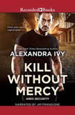 Kill Without Mercy, Alexandra Ivy