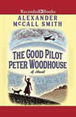 The Good Pilot Peter Woodhouse, Alexander McCall Smith