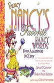 Fancy Nancy's Favorite Fancy Words From Accessories to Zany, Jane O'Connor