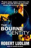 The Bourne Identity (Jason Bourne Book #1), Robert Ludlum