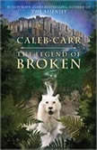 The Legend of Broken, Caleb Carr