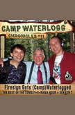 The Camp Waterlogg Chronicles 11 Firesign Gets (Camp) Waterlogged, Joe Bevilacqua; Lorie Kellogg; Pedro Pablo Sacristn; Donnie Pitchford
