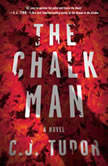 The Chalk Man A Novel, C. J. Tudor