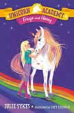 Unicorn Academy #10: Freya and Honey, Julie Sykes