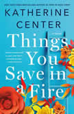 Things You Save in a Fire A Novel, Katherine Center