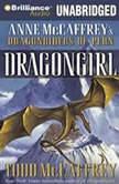 Dragongirl Anne McCaffrey's Dragonriders of Pern, Todd McCaffrey