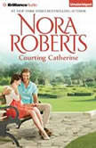 Courting Catherine, Nora Roberts