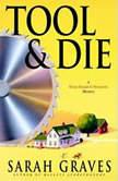 Tool & Die, Sarah Graves