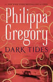 Dark Tides A Novel, Philippa Gregory