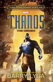 Marvel's Avengers: Infinity War: Thanos Titan Consumed, Barry Lyga