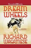 Dream Wheels, Richard Wagamese