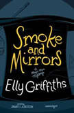 Smoke and Mirrors, Elly Griffiths