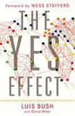 The Yes Effect Accepting God's Invitation to Transform the World Around You, Luis Bush