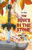 The Sword in the Stone, T. H. White