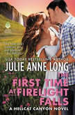The First Time at Firelight Falls A Hellcat Canyon Novel, Julie Anne Long