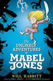 The Unlikely Adventures of Mabel Jones, Will Mabbitt