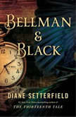 Bellman & Black A Ghost Story, Diane Setterfield