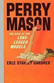 The Case of the Long-legged Models, Erle Stanley Gardner