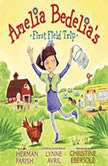 Amelia Bedelia's First Field Trip, Herman Parish