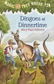 Magic Tree House #20: Dingoes at Dinnertime, Mary Pope Osborne