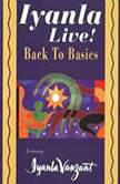 Iyanla Live! Back to Basics, Iyanla Vanzant