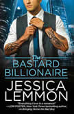 The Bastard Billionaire, Jessica Lemmon