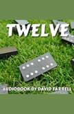 Twelve, David Farrell