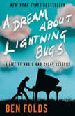 A Dream About Lightning Bugs A Life of Music and Cheap Lessons, Ben Folds