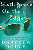 Sixth Grave on the Edge, Darynda Jones