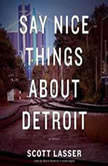 Say Nice Things about Detroit, Scott Lasser