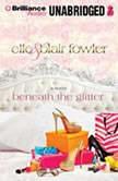 Beneath the Glitter, Elle Fowler