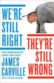 We're Still Right, They're Still Wrong, James Carville