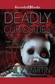 Deadly Curiosities, Gail Z. Martin
