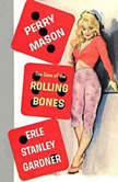The Case of the Rolling Bones, Erle Stanley Gardner