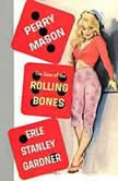 The Case of the Rolling Bones, Erle Stanley Gardner