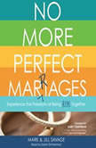 No More Perfect Marriages Experience the Freedom of Being Real Together, Mark Savage