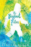 The Bigfoot Files, Lindsay Eagar