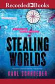 Stealing Worlds, Karl Schroeder