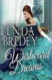 Mail Order Bride - Westward Dreams (Montana Mail Order Brides, Book 7), Linda Bridey